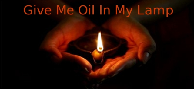 Image result for give me oil in my lamp