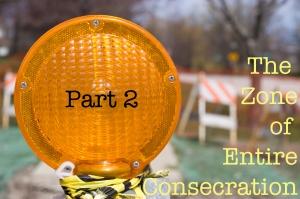 thezoneofentireconsecrationpart2